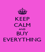 KEEP CALM AND BUY EVERYTHING - Personalised Poster A4 size
