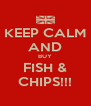 KEEP CALM AND BUY FISH & CHIPS!!! - Personalised Poster A4 size
