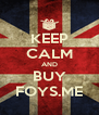 KEEP CALM AND BUY FOYS.ME - Personalised Poster A4 size