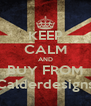 KEEP CALM AND BUY FROM Calderdesigns - Personalised Poster A4 size