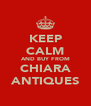 KEEP CALM AND BUY FROM CHIARA ANTIQUES - Personalised Poster A4 size