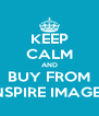 KEEP CALM AND BUY FROM INSPIRE IMAGES - Personalised Poster A4 size