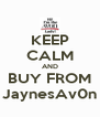 KEEP CALM AND BUY FROM JaynesAv0n - Personalised Poster A4 size