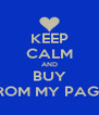 KEEP CALM AND BUY FROM MY PAGE! - Personalised Poster A4 size