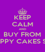 KEEP CALM AND BUY FROM NAPPY CAKES SOS - Personalised Poster A4 size