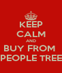 KEEP CALM AND BUY FROM  PEOPLE TREE - Personalised Poster A4 size