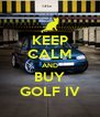 KEEP CALM AND BUY GOLF IV - Personalised Poster A4 size