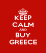 KEEP CALM AND BUY GREECE - Personalised Poster A4 size