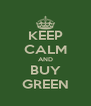 KEEP CALM AND BUY GREEN - Personalised Poster A4 size