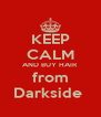 KEEP CALM AND BUY HAIR from Darkside  - Personalised Poster A4 size