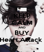 KEEP CALM AND BUY Heart Attack  - Personalised Poster A4 size
