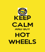 KEEP CALM AND BUY HOT WHEELS - Personalised Poster A4 size