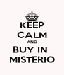 KEEP CALM AND BUY IN  MISTERIO - Personalised Poster A4 size