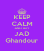 KEEP CALM AND BUY JAD Ghandour - Personalised Poster A4 size