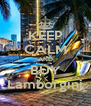 KEEP CALM AND BUY Lamborgini - Personalised Poster A4 size