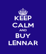 KEEP CALM AND BUY LENNAR - Personalised Poster A4 size