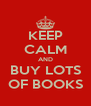 KEEP CALM AND BUY LOTS OF BOOKS - Personalised Poster A4 size