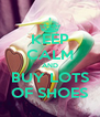 KEEP CALM AND BUY LOTS OF SHOES - Personalised Poster A4 size