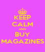 KEEP CALM AND BUY MAGAZINES - Personalised Poster A4 size