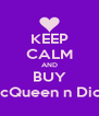 KEEP CALM AND BUY McQueen n DioR - Personalised Poster A4 size