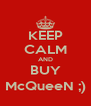 KEEP CALM AND BUY McQueeN ;) - Personalised Poster A4 size