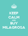 KEEP CALM AND BUY MILAGROSA - Personalised Poster A4 size