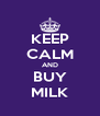 KEEP CALM AND BUY MILK - Personalised Poster A4 size