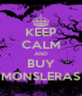 KEEP CALM AND BUY MONSLERAS - Personalised Poster A4 size