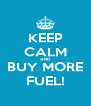 KEEP CALM AND BUY MORE FUEL! - Personalised Poster A4 size