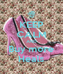 KEEP CALM AND Buy more Heals - Personalised Poster A4 size