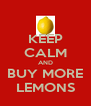 KEEP CALM AND BUY MORE LEMONS - Personalised Poster A4 size
