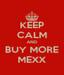 KEEP CALM AND BUY MORE MEXX - Personalised Poster A4 size