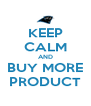 KEEP CALM AND BUY MORE PRODUCT - Personalised Poster A4 size