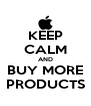 KEEP CALM AND BUY MORE PRODUCTS - Personalised Poster A4 size