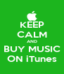 KEEP CALM AND BUY MUSIC ON iTunes - Personalised Poster A4 size