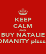KEEP CALM AND BUY NATALIE WOMANITY plssssss - Personalised Poster A4 size