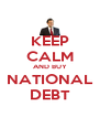 KEEP CALM AND BUY NATIONAL DEBT - Personalised Poster A4 size