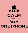 KEEP CALM AND BUY ONE IPHONE - Personalised Poster A4 size
