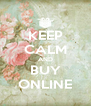 KEEP CALM AND BUY ONLINE - Personalised Poster A4 size