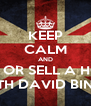 KEEP CALM AND BUY OR SELL A HOME WITH DAVID BINNS - Personalised Poster A4 size