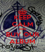 KEEP CALM AND BUY OUR ALBUM - Personalised Poster A4 size