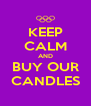KEEP CALM AND BUY OUR CANDLES - Personalised Poster A4 size