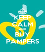 KEEP CALM AND BUY PAMPERS - Personalised Poster A4 size
