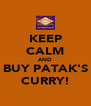 KEEP CALM AND BUY PATAK'S CURRY! - Personalised Poster A4 size