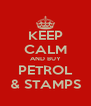 KEEP CALM AND BUY PETROL & STAMPS - Personalised Poster A4 size