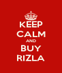 KEEP CALM AND BUY RIZLA - Personalised Poster A4 size