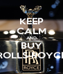 KEEP CALM AND BUY ROLLS-ROYCE - Personalised Poster A4 size