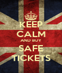 KEEP CALM AND BUY SAFE TICKETS - Personalised Poster A4 size