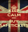 KEEP CALM AND BUY SAFETICKETS - Personalised Poster A4 size