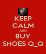 KEEP CALM AND BUY SHOES Q_Q - Personalised Poster A4 size